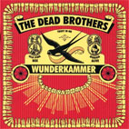 The Dead Brothers 2006 Wunderkammer